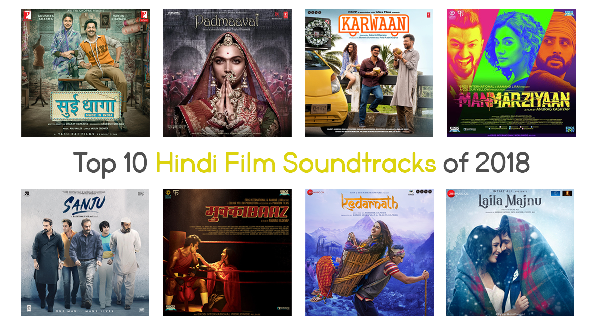 The 10 Best Hindi Film Soundtracks of 2018…